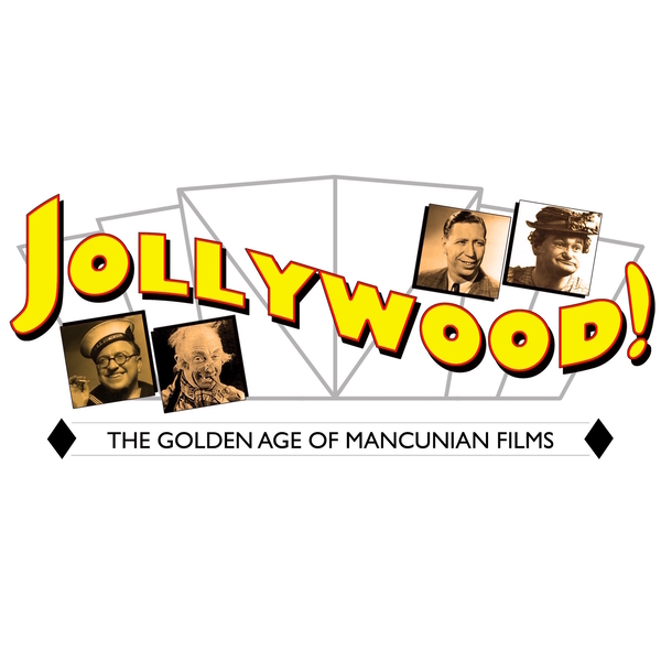 Jollywood! The Golden Age of Mancunian Films