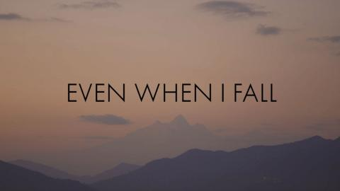 Even When I Fall