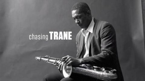 Chasing 'Trane: The John Coltrane Documentary