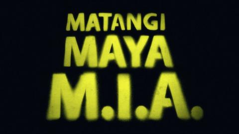 Matangi/Maya/MIA