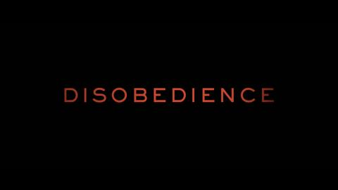 Trailer for Disobedience