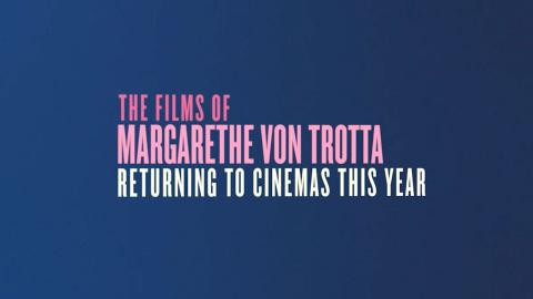 The Personal is Political: The Films of Margarethe von Trotta