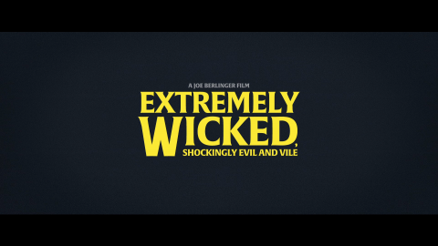 Trailer for Extremely Wicked, Shockingly Evil, and Vile