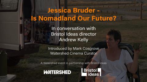 Jessica Bruder - Is Nomadland Our Future?